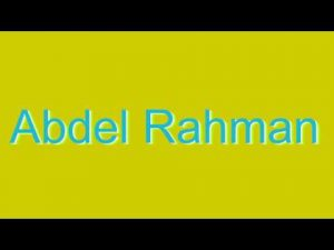 hqdefault 14 300x225 صور ِاسم عبد الرحمن مزخرف انجليزى , معنى اسم عبد الرحمن و شعر و غلاف و رمزيات