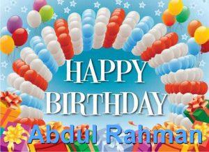 Happy birthday Abdul Rahman 300x218 صور ِاسم عبد الرحمن مزخرف انجليزى , معنى اسم عبد الرحمن و شعر و غلاف و رمزيات