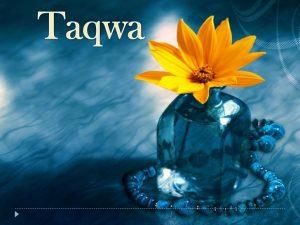 taqwa piety 1 728 300x225 صور اسم تقوى مزخرف انجليزى , معنى اسم تقوى و شعر و غلاف و رمزيات